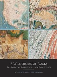 A Wilderness of Rocks by Melanie Schleeter McCalmont