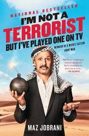 I'm Not a Terrorist, But I've Played One on TV by Maz Jobrani