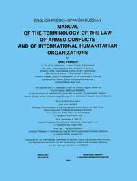 Manual of the Terminology of the Law of Armed Conflicts and of International Humanitarian Organizations by Isaac Paenson