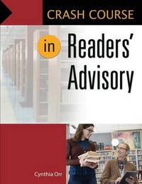 Crash Course in Readers' Advisory by Cynthia Orr