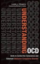 Understanding OCD by Leslie J. Shapiro