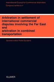 Arbitration in Settlement of International Commercial Disputes Involving The Far East and Arbitration in Combined Transportation by Pieter Sanders