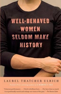 Well-Behaved Women Seldom Make History image