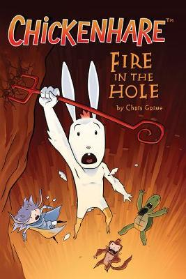 Chickenhare Volume 2: Fire In The Hole by Chris Grine image