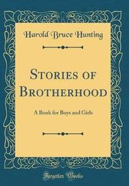 Stories of Brotherhood by Harold Bruce Hunting image
