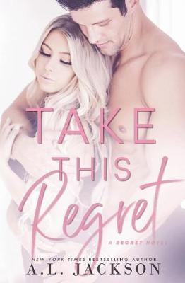 Take This Regret by A L Jackson image