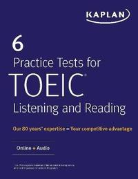 7ff4a1f4be3ad 6 Practice Tests for TOEIC Listening and Reading by Kaplan Test Prep