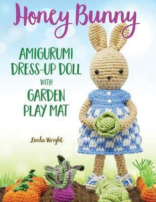 Honey Bunny Amigurumi Dress-Up Doll with Garden Play Mat by Linda Wright