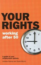 Your Rights: Working After 50: A Guide to Your Employment Options by Andrew Harrop image