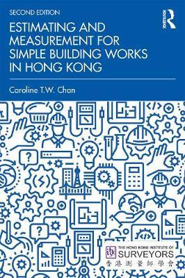 Estimating and Measurement for Simple Building Works in Hong Kong by Caroline Tak Wa Chan