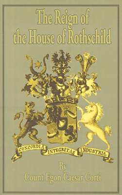 The Reign of the House of Rothschild by Egon Caesar Corti image