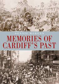 Memories of Cardiff's Past by Dennis Morgan image