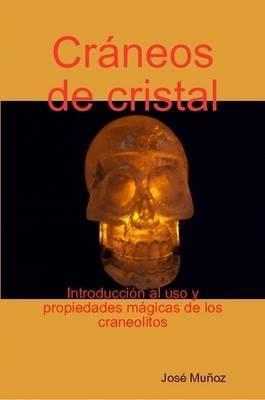 Craneos De Cristal by Jose Munoz