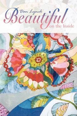 Beautiful on the Inside by Dan Lynch image