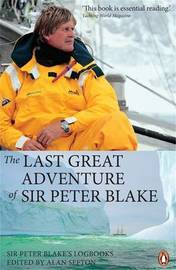 The Last Great Adventure of Sir Peter Blake by Alan Sefton