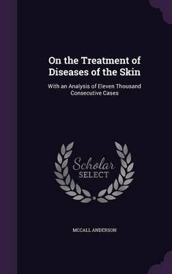 On the Treatment of Diseases of the Skin by McCall Anderson image