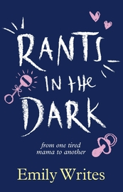 Rants in the Dark by Emily Writes image