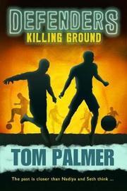 Killing Ground (Defenders #1) by Tom Palmer