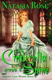 Cinderella Grows a Spine by Natasja Rose