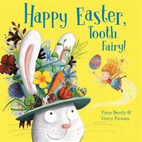 Happy Easter, Tooth Fairy! by Peter Bently