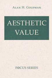 Aesthetic Value by Alan H. Goldman