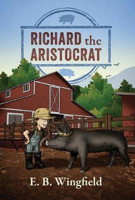 Richard The Aristocrat by E B Wingfield