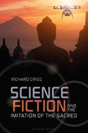 Science Fiction and the Imitation of the Sacred by Richard Grigg