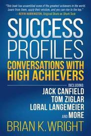 Success Profiles by Brian K Wright