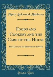 Foods and Cookery and the Care of the House by Mary Lockwood Matthews image