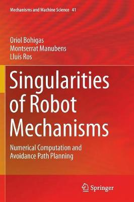 Singularities of Robot Mechanisms by Oriol Bohigas