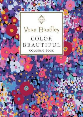 Vera Bradley Color Beautiful Coloring Book by Vera Bradley