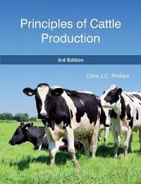 Principles of Cattle Production by Clive J.C. Phillips