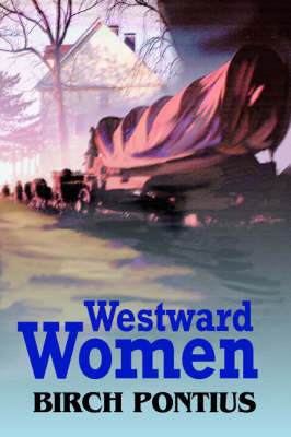 Westward Women by Birch Pontius image