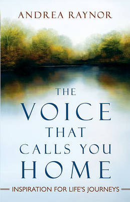 The Voice That Calls You Home by Andrea Raynor image