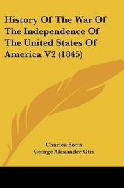History Of The War Of The Independence Of The United States Of America V2 (1845) by Charles Botta image