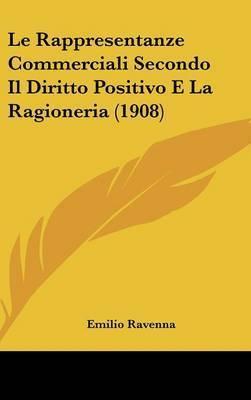 Le Rappresentanze Commerciali Secondo Il Diritto Positivo E La Ragioneria (1908) by Emilio Ravenna