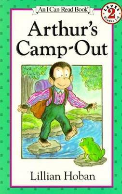 Arthur's Camp Out by Lillian Hoban