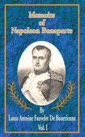 Memoirs of Napoleon Bonaparte by Louis Antonine Fauve De Bourrienne image