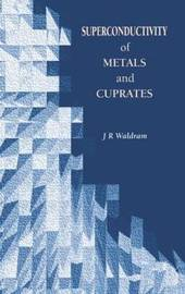 Superconductivity of Metals and Cuprates by J.R. Waldram image