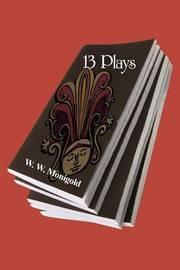 13 Plays by W. W. Monigold image
