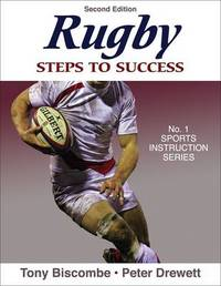Rugby: Steps to Success - 2nd Edition by Tony Biscombe