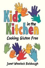 Kids In The Kitchen by Janet Wheelock Balsbaugh