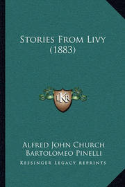Stories from Livy (1883) by Alfred John Church