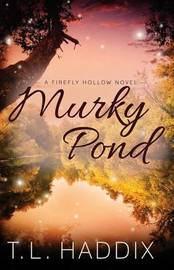 Murky Pond by T L Haddix