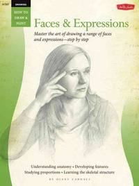Drawing: Faces & Expressions (How to Draw and Paint) by Diane Cardaci