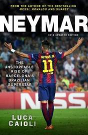 Neymar - 2016 Updated Edition by Luca Caioli