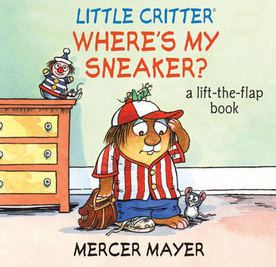 Where's My Sneaker?: A Lift-the-flap Book by Mercer Mayer