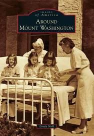Around Mount Washington by Linda Noll
