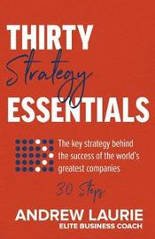 Thirty Essentials: Strategy by Andrew Laurie