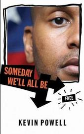 Someday We'll All Be Free by Kevin Powell image